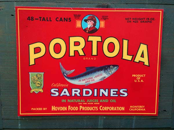 Portola Sardine label from Hovden Cannery. Now home of the Monterey Bay Aquarium, Heidi